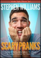 Cover for 'Scary Pranks: Spooky But Lovely Ideas To Have A Lucky Chance To Hook Up'
