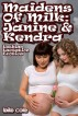 Maidens Of Milk: Kendra & Janine (Lesbian Lactation Erotica) by Laila Cole
