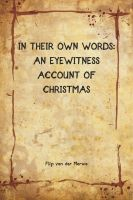 Cover for 'In Their Own Words: An Eyewitness Account Of Christmas'