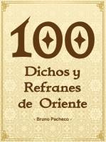 Bruno Pacheco - 100 dichos y refranes de Oriente
