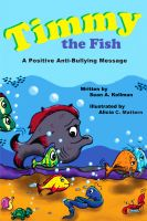 Cover for 'Timmy the Fish - A Positive Anti-Bullying Message'