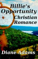 Cover for 'Billie's Opportunity - A Christian Romance'