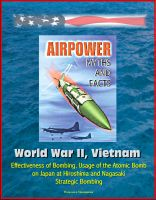 Cover for 'Airpower Myths and Facts: World War II, Vietnam - Effectiveness of Bombing, Usage of the Atomic Bomb on Japan at Hiroshima and Nagasaki, Strategic Bombing'