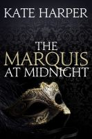 Cover for 'The Marquis At Midnight'