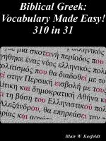 Cover for 'Biblical Greek: Vocabulary Made Easy! 310 in 31'