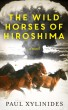 The Wild Horses of Hiroshima by Paul Xylinides