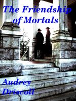 Cover for 'The Friendship of Mortals'