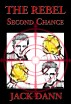 The Rebel: Second Chance by Jack Dann