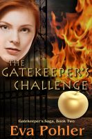 Cover for 'The Gatekeeper's Challenge (Gatekeeper's Saga #2)'