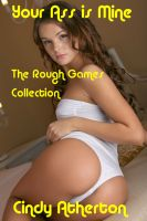 Cover for 'Your Ass is Mine: The Rough Games Collection'