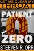 Patient Zero by Steeven R. Orr