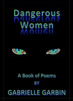 Cover for 'Dangerous Women-A Book Of Poems'