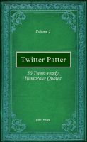 Cover for 'Twitter Patter - 50 Tweet-ready Humorous Quotes - Volume 2'