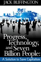 Cover for 'Progress, Technology and Seven Billion People:  A Solution to Save Capitalism'