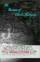 Cover for 'The Secrets of Charles Mahogany'