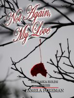 Cover for 'Not Again, My Love'