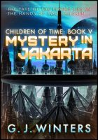 Cover for 'Mystery in Jakarta: Children of Time V'