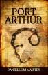 Port Arthur by Danielle M. Maistry