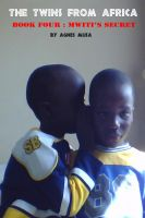 Cover for 'The Twins From Africa Book Four : Mwiti's Secret'
