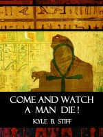 Cover for 'Come and Watch a Man Die!'