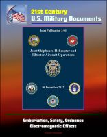 Cover for '21st Century U.S. Military Documents: Joint Shipboard Helicopter and Tiltrotor Aircraft Operations (Joint Publication 3-04) - Embarkation, Safety, Ordnance, Electromagnetic Effects'
