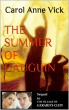 The Summer Of Gauguin by Carol Anne Vick