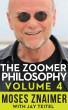 The Zoomer Philosophy Volume 4 by Moses Znaimer