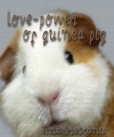 Cover for 'Love-Power of Guinea Pig'