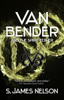Cover for 'Van Bender and the Spirit Tether'