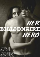 Cover for 'Her Billionaire Hero (M/F billionaire superhero erotic romance)'