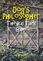Cover for 'The Dog's Philosopher - The Blu Tack Game'