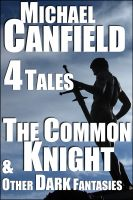 Cover for 'The Common Knight & Other Dark Fantasies'