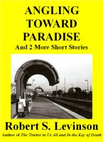 Cover for 'Angling Toward Paradise and 2 More Short Stories'