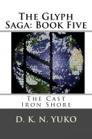 Cover for 'The Glyph Saga Book Five: The Cast Iron Shore'