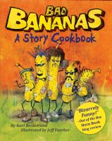 Cover for 'Bad Bananas: A Story Cookbook for Kids'