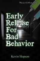 Cover for 'Early Release for Bad Behavior'
