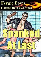 Cover for 'Spanked At Last (Flaming Hot Gay Erotica)'