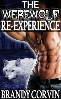 Cover for 'The Werewolf Re-Experience: M/f Paranormal BDSM Erotica'