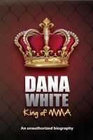 Cover for 'Dana White, King of MMA'