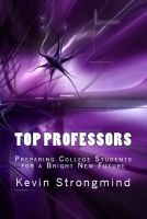 Cover for 'Top Professors: Preparing College Students for a Bright New Future'