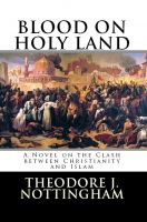 Cover for 'Blood on Holy Land: A Novel on the Clash between Islam and Christianity'
