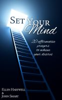 Cover for 'Set Your Mind. 20 affirmative prayers to achieve your desires.'