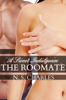 Cover for 'The Roommate:  A Sweet Indulgence (Interracial Erotica)'