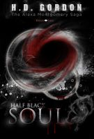 Cover for 'Half Black Soul (The Alexa Montgomery Saga)'