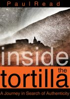 Cover for 'Inside the Tortilla: A Journey in Search of Authenticity'