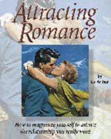 Cover for 'Attracting Romance: How to Magnetize Yourself to Attract the Person You Really Want'