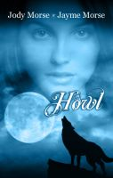 Cover for 'Howl (Howl, #1) by Jody Morse & Jayme Morse'