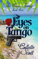 Cover for 'Eyes on Tango (The Evans Family, Book Three)'