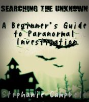 Cover for 'Searching the Unknown: A Beginner's Guide to Paranormal Investigation'