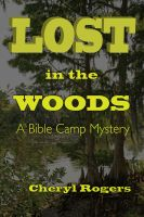 Cover for 'Lost in the Woods: A Bible Camp Mystery'
